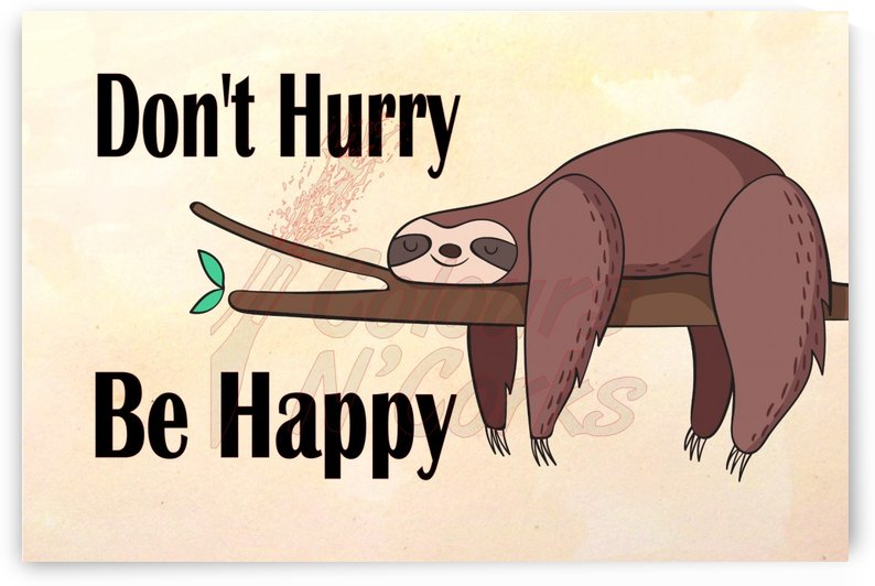 Dont hurry be happy by TBOHN PAINTS