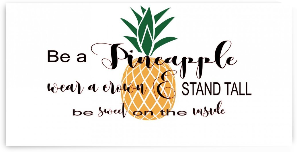 Be a pineapple by TBOHN PAINTS