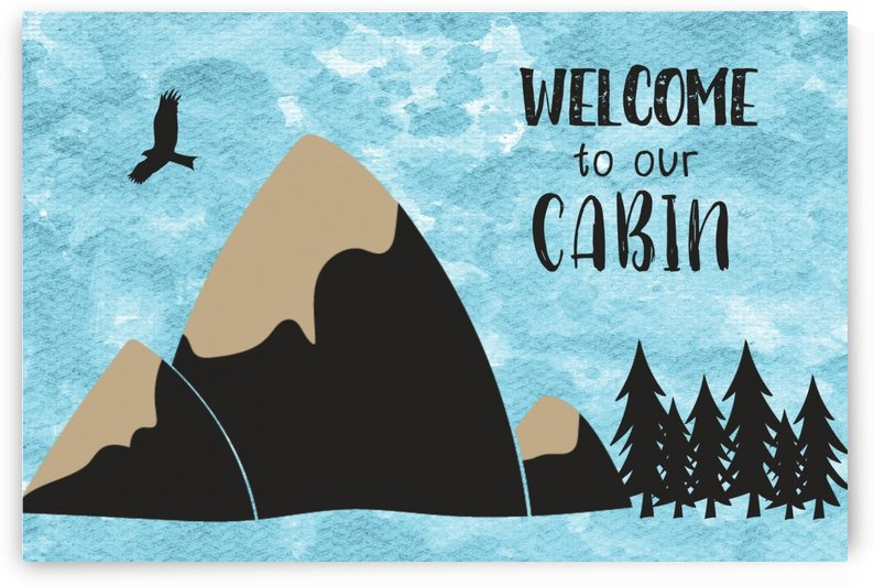 Welcome to our cabin blue by TBOHN PAINTS