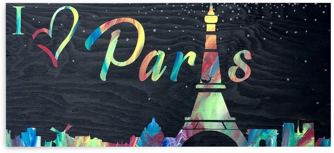 I love Paris on Wood by TBOHN PAINTS