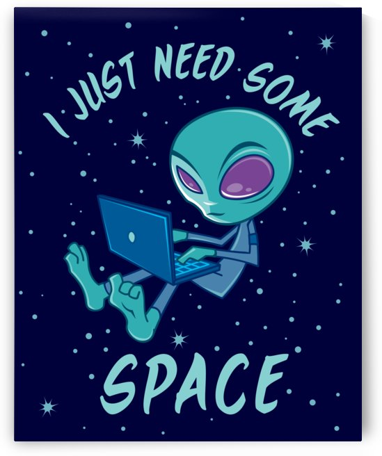 I Just Need Some Space Alien with Laptop by fizzgig