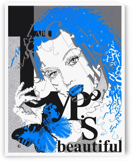 Type Is Beautiful - Typography Art Print by Eugene Lvovsky