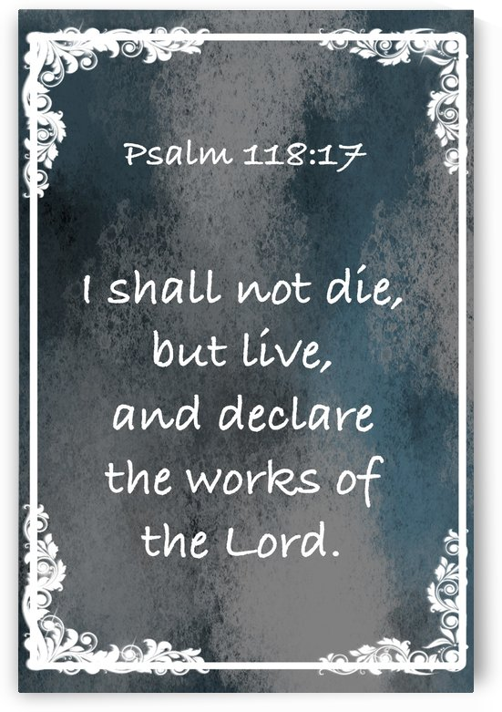 Psalm 118 17 8CH by Scripture on the Walls