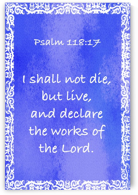Psalm 118 17 10BL by Scripture on the Walls