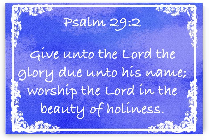 Psalm 29 2 9BL by Scripture on the Walls