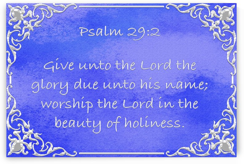Psalm 29 2 1BL by Scripture on the Walls