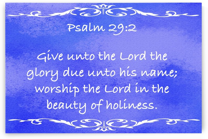Psalm 29 2 3BL by Scripture on the Walls