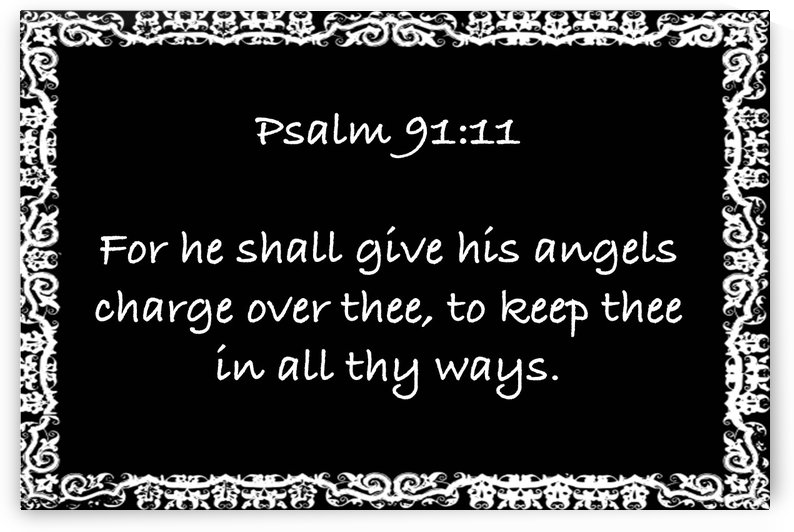 Psalm 91 11 10BW by Espirit Images