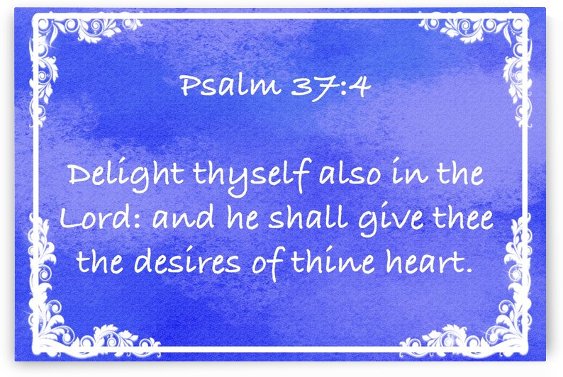 Psalm 37 4 9BL by Scripture on the Walls