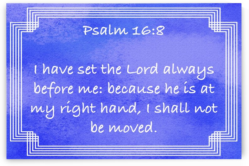 Psalm 16 8 2BL by Scripture on the Walls