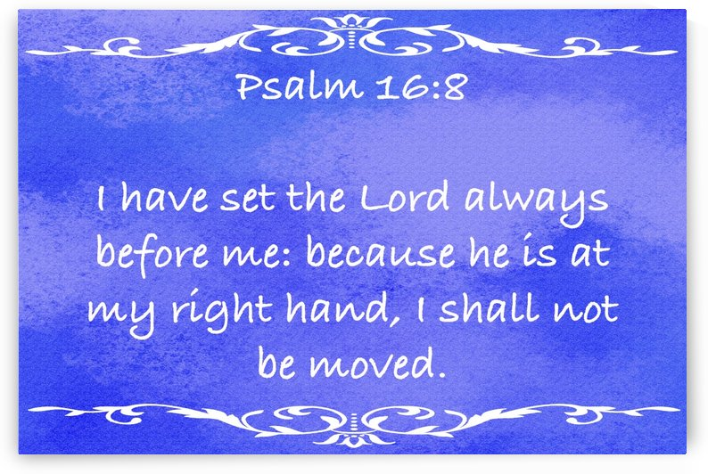 Psalm 16 8 3BL by Scripture on the Walls