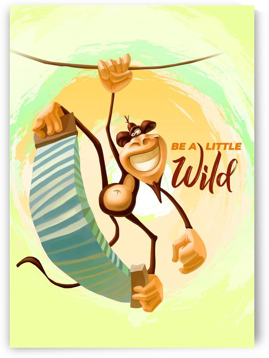 Be a little wild Monkey by Adi Daniel Antone