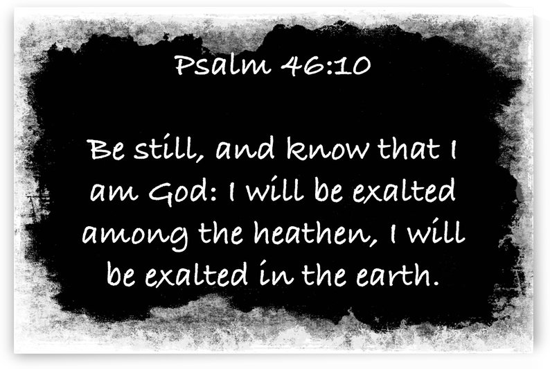 Psalm 46 10 6BW by Scripture on the Walls
