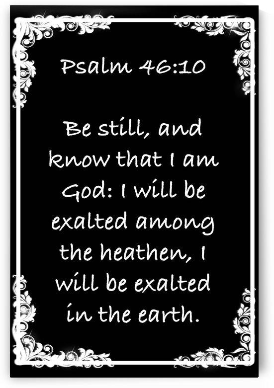 Psalm 46 10 8BW by Scripture on the Walls