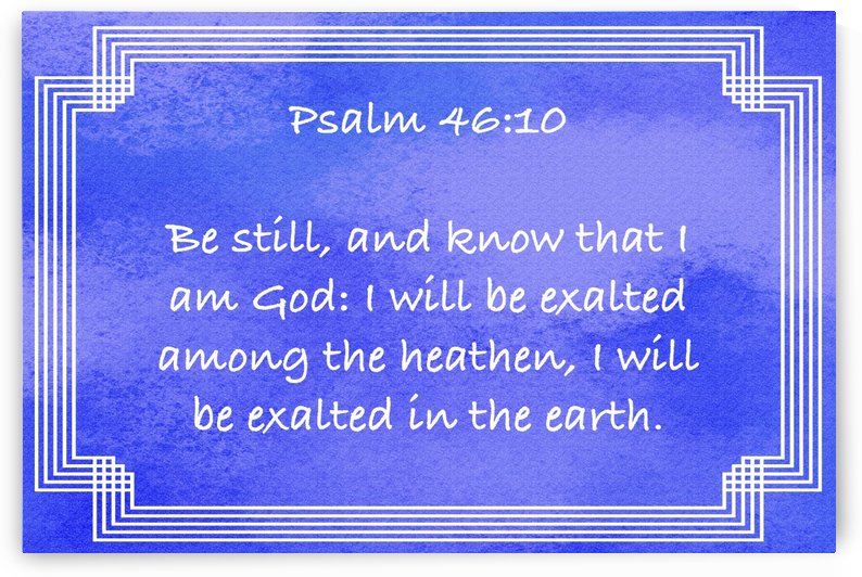 Psalm 46 10 2BL by Scripture on the Walls