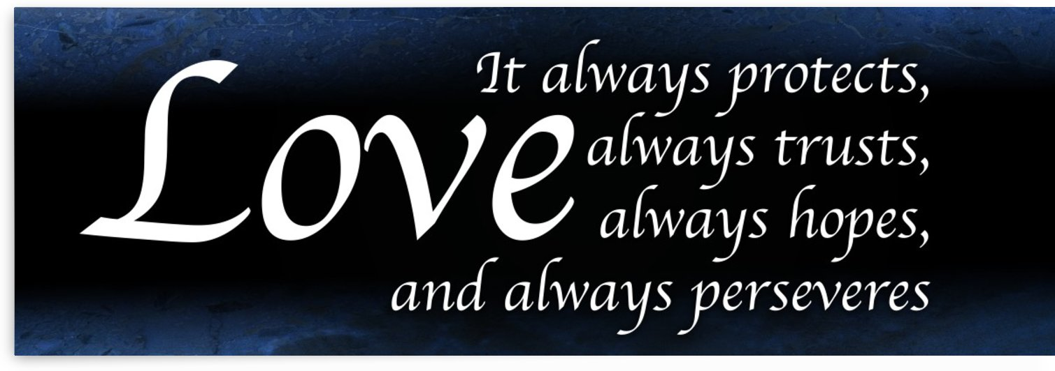 Love Always 4 by Scripture on the Walls