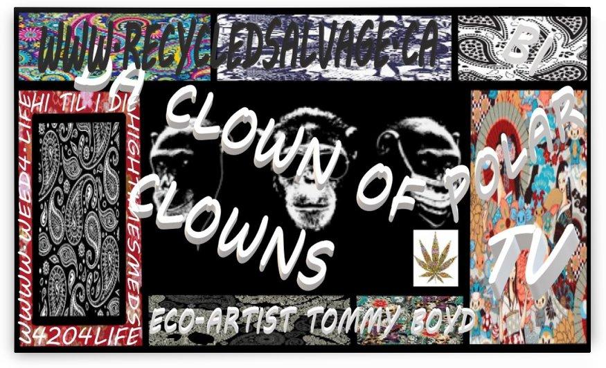 eco-artisttommyboydweedartartart4lifeweeddispensarymarijaunacannabis420weed4liferecycledsalvage.ca  mental illness disorder mental illness bi polar weed-art cannabis art artist 4 mental illness da clown of clowns rolling pappers3DCANNABISARTONEOFAKINDcann by Eco-Artist Tommy Boyd