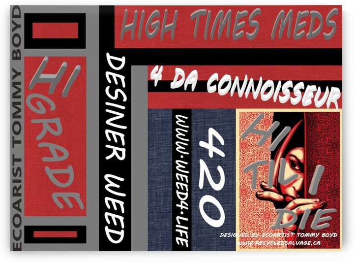 HIGH TIME MEDS HI GRADE DESIGNER MEDICAL CANNABIS 1 by KING THOMAS MIGUEL BOYD