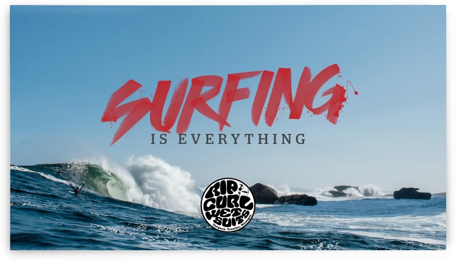 SURFING IS EVERYTHING by Surf Posters