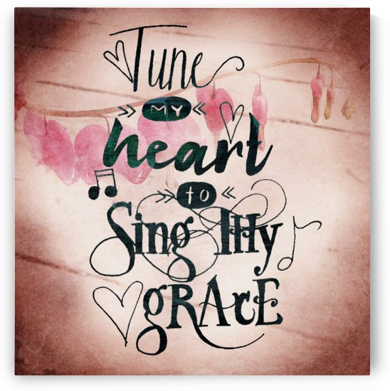 Tune My Heart Typography by Mercy Ann Grace
