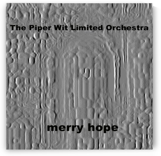 Piper Wit_album cover_Merry Hope by Mark Graphics and Pics