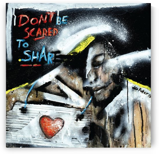 Dont Be scared to Share by Liliya Peter