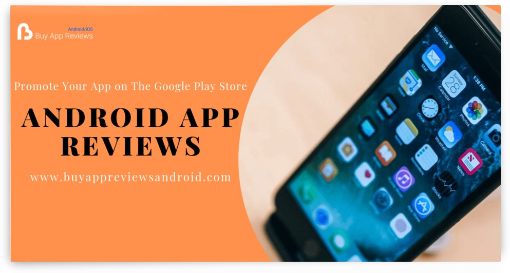 Buy App Reviews For Android by Buy Android App Reviews
