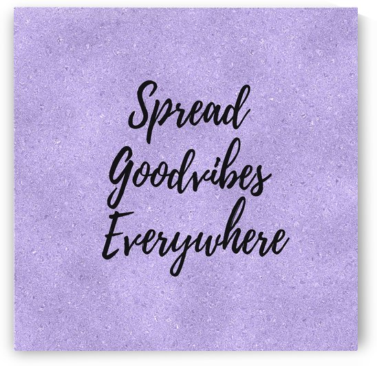 Spread Good Vibes Everywhere  by rizu_designs