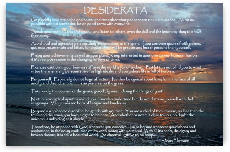 Desiderata by HH Photography of Florida