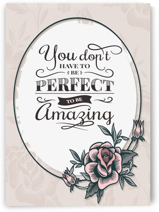 You dont  have to be perfect to be amazing by Gunawan Rb