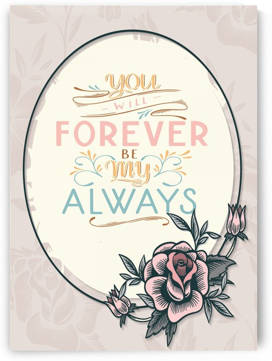 You will forever be my always by Gunawan Rb