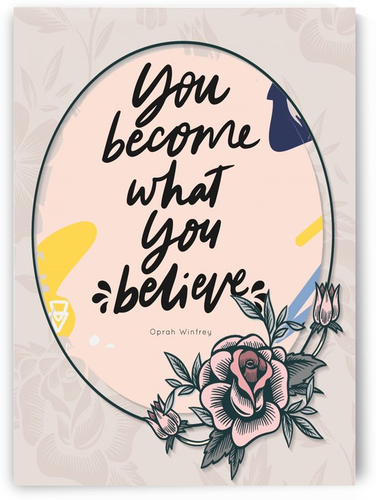 You became what you belive   oprah winfrey by Gunawan Rb
