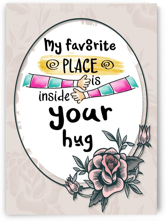 My Favorite Place is inside your hug by Gunawan Rb