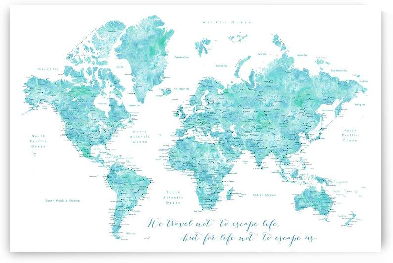 Travel quote aquamarine watercolor world map by blursbyai by blursbyai