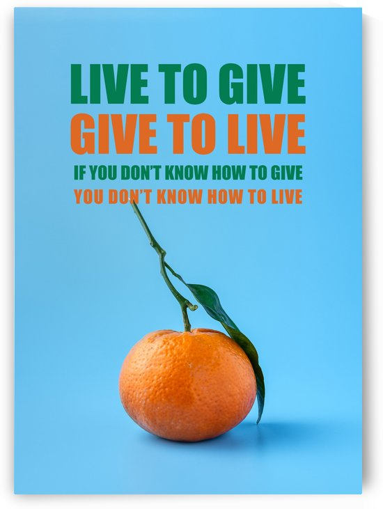 Live to give. Give to live. by ABConcepts