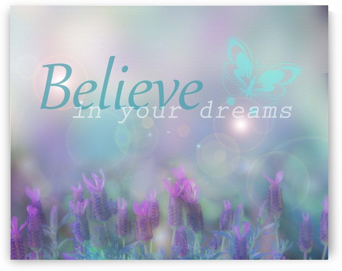 Believe in your dreams by Alex Pell