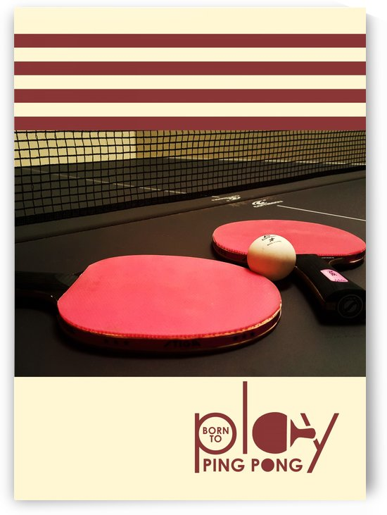 Born to Play Pingpong by ABConcepts