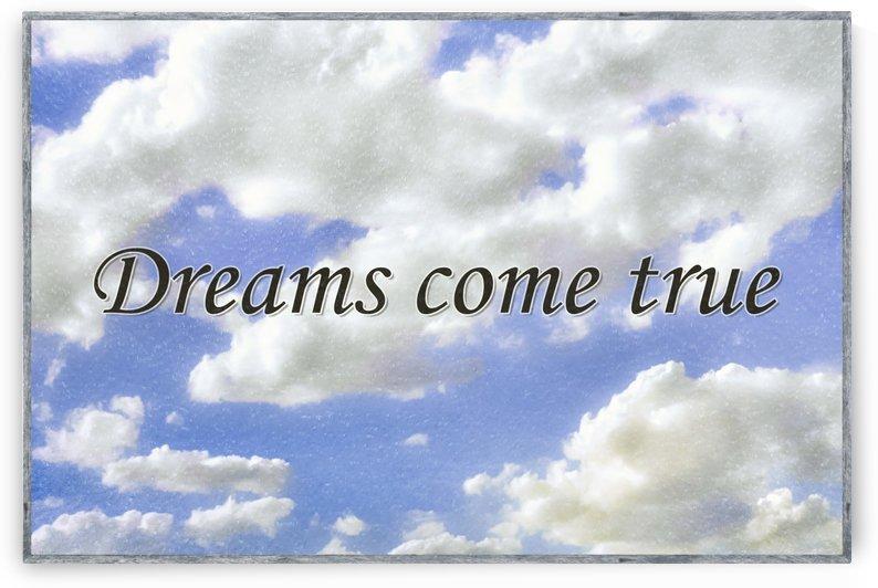 Dreams Come True Inspirational Phrases Background by Daniel Ferreia Leites Ciccarino