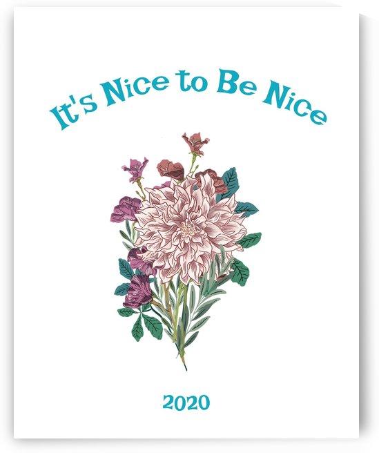 Its Nice To Be Nice by Annie Caropresi