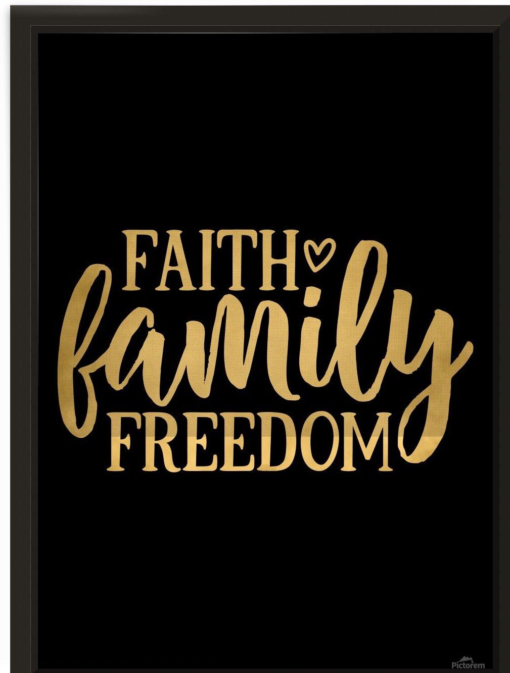 Faith Family Freedom by Artistic Paradigms