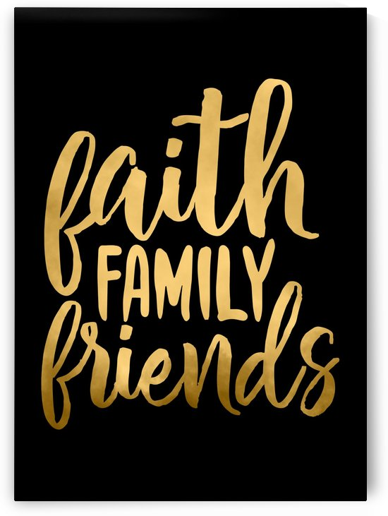 Faith Family Friends by Artistic Paradigms