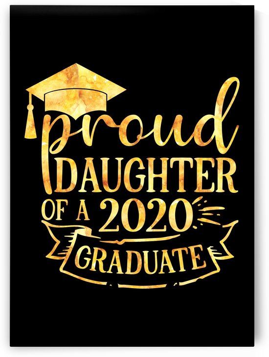Proud Daughter of A 2020 Graduate by Artistic Paradigms