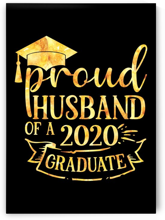Proud Husband of A 2020 Graduate by Artistic Paradigms