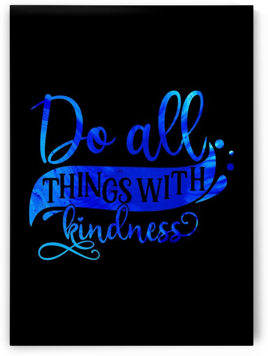 Do Things with Kindness by Artistic Paradigms