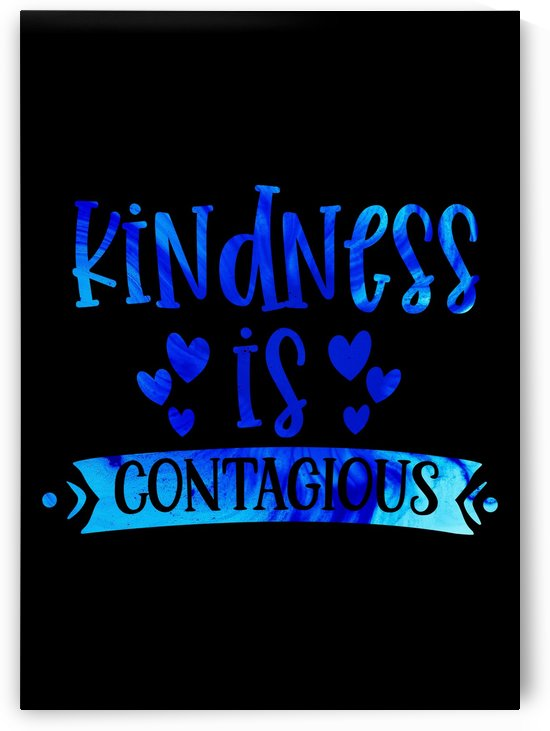Kindness is Contagious by Artistic Paradigms