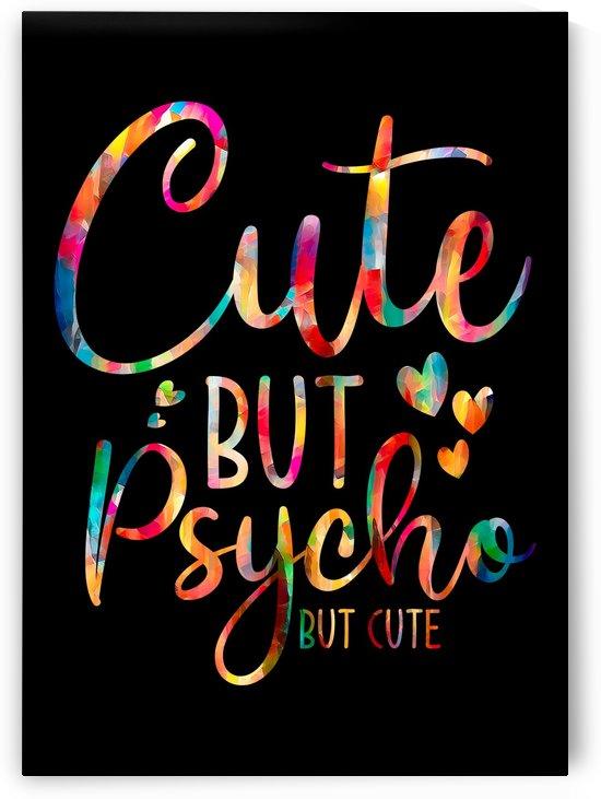 Cute But Psycho Cute by Artistic Paradigms