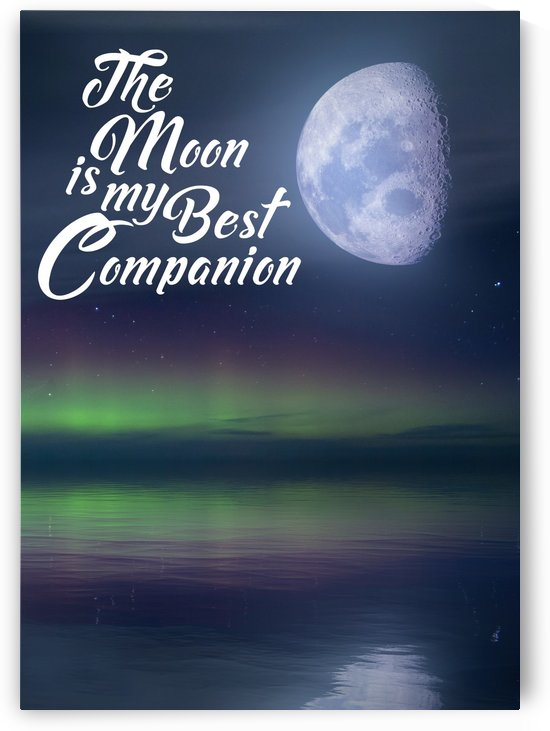 The Moon is my Best Companion by Artistic Paradigms