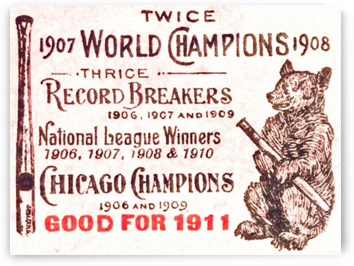 1911_Major League Baseball_Chicago Cubs_1907 World Champions 1908 by Row One Brand