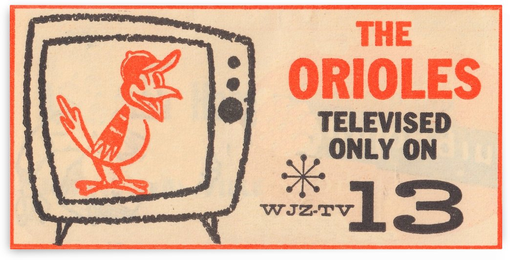 wjz tv baltimore maryland channel 13 television ad orioles baseball retro media ads by Row One Brand