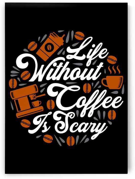 Life without Coffee panic by Artistic Paradigms